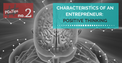 CHARACTERISTICS OF AN ENTREPRENEUR: POSITIVE THINKING
