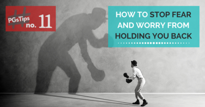How To Stop Fear and Worry From Holding You Back