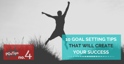 10 Goal Setting Tips That Will Create Your Success