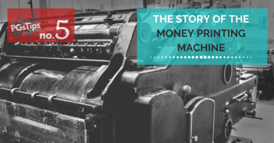 THE STORY OF THE MONEY PRINTING MACHINE